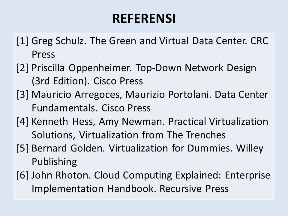 REFERENSI [1] Greg Schulz. The Green and Virtual Data Center. CRC